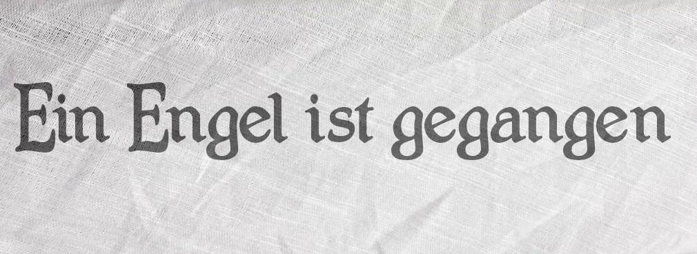 Ein Engel ist gegangen